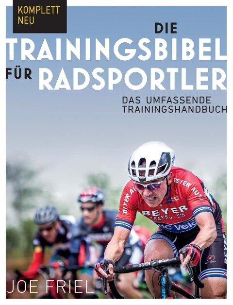 Die Trainingsbibel für Radsportler - Joe Friel