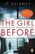 The Girl Before - Sie war wie du. Und jetzt ist sie tot. - JP Delaney