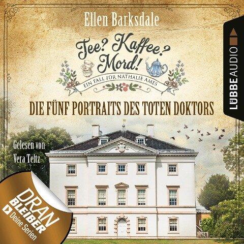 Tee? Kaffee? Mord!, Folge 11: Die fünf Portraits des toten Doktors (Ungekürzt) - Ellen Barksdale