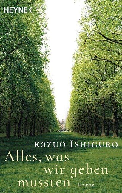 Alles, was wir geben mussten - Kazuo Ishiguro