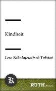 Kindheit - Lew Nikolajewitsch Tolstoi