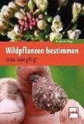 Wildpflanzen bestimmen - Johannes Vogel