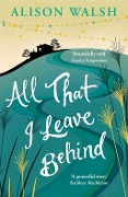 All That I Leave Behind - Alison Walsh