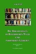 Die Bibliotheken im Bayerischen Wald und peripheren Gebieten - Fritz Pfaffl