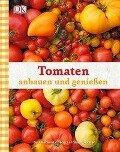 Tomaten anbauen und genießen - Gail Harland, Sofia Larrinua-Craxton