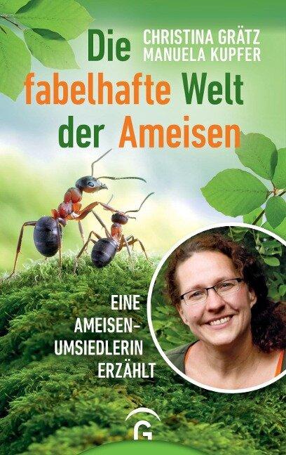 Die fabelhafte Welt der Ameisen - Christina Grätz, Manuela Kupfer