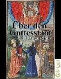 Über den Gottesstaat - Aurelius Augustinus