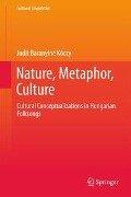 Nature, Metaphor, Culture - Judit Baranyiné Kóczy