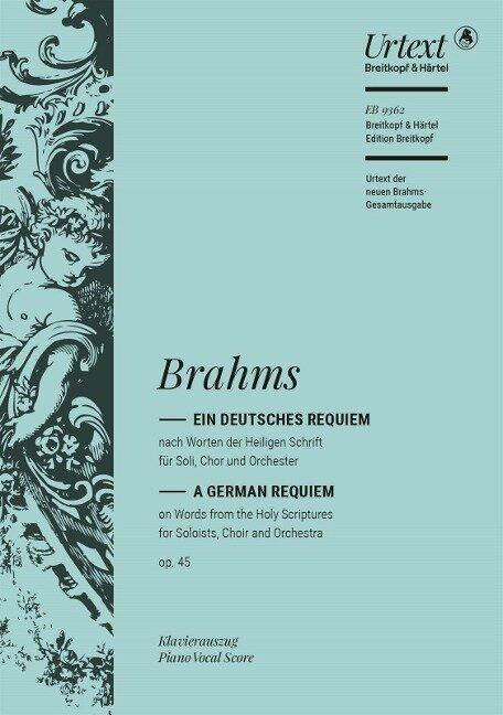 Ein deutsches Requiem op. 45 (Urtext der neuen Brahms-Gesamtausgabe; Klavierauszug vom Komponisten) - Johannes Brahms