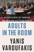 Adults in the Room - Yanis Varoufakis