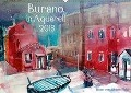 Burano in Aquarell 2018 (Wandkalender 2018 DIN A2 quer) - Johann Pickl