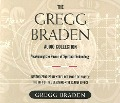 The Gregg Braden Audio Collection: Awakening the Power of Spiritual Technology - Gregg Braden