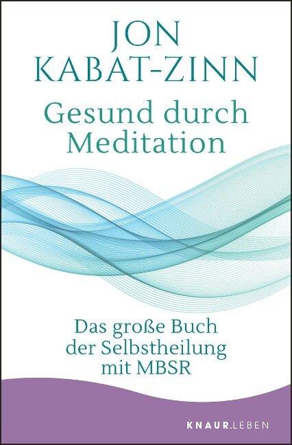 Gesund durch Meditation - Jon Kabat-Zinn