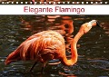 Elegante Flamingo (Tischkalender 2018 DIN A5 quer) Dieser erfolgreiche Kalender wurde dieses Jahr mit gleichen Bildern und aktualisiertem Kalendarium wiederveröffentlicht. - K. A. Kattobello