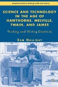 Science and Technology in the Age of Hawthorne, Melville, Twain, and James - S. Halliday