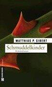 Schmuddelkinder - Matthias P. Gibert