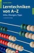 Lerntechniken von A bis Z - Gustav Keller