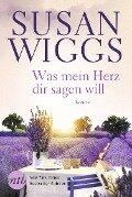 Was mein Herz dir sagen will - Susan Wiggs