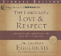 The Language of Love & Respect: Cracking the Communication Code with Your Mate - Emerson Eggerichs