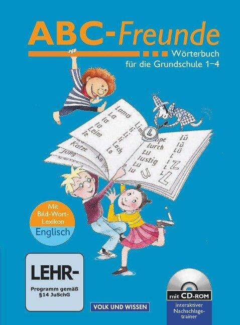ABC-Freunde. Wörterbuch mit Bild-Wort-Lexikon Englisch und CD-ROM - Stefan Nagel, Gerhard Sennlaub, Christine Szelenko, Edmund Wendelmuth, Ruth Wolt