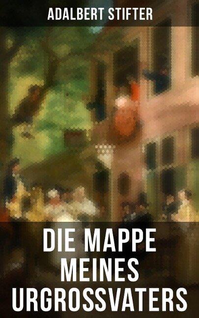 Die Mappe meines Urgroßvaters - Adalbert Stifter