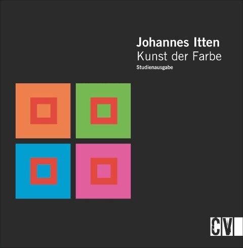 Kunst der Farbe. Studienausgabe - Johannes Itten