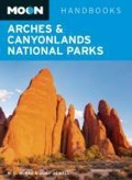 Moon Arches & Canyonlands National Parks - Bill McRae, Judy Jewell