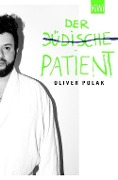 Der jüdische Patient - Oliver Polak