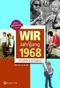 Wir vom Jahrgang 1968 - Kindheit und Jugend - Martin von Arndt
