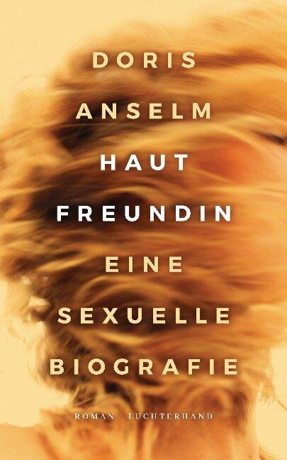 Hautfreundin. Eine sexuelle Biografie - Doris Anselm