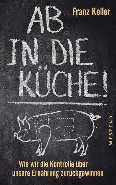 Ab in die Küche! - Franz Keller