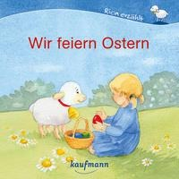 Wir feiern Ostern - Katharina Mauder