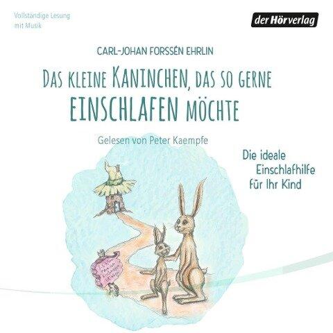 Das kleine Kaninchen, das so gerne einschlafen möchte - Carl-Johan Forssén Ehrlin, Lars-Lisa Andersson