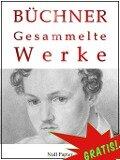 Georg Büchner - Gesammelte Werke - Georg Büchner, Jürgen Schulze