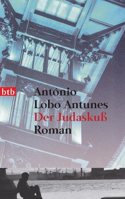 Der Judaskuß - António Lobo Antunes