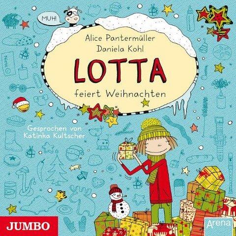 Mein Lotta-Leben. Lotta feiert Weihnachten - Alice Pantermüller