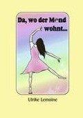 Da, wo der Mond wohnt... - Ulrike Lemoine
