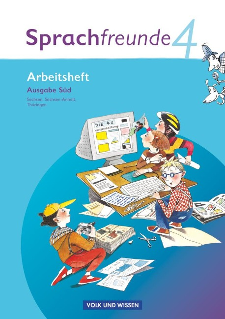 Sprachfreunde 4. Schuljahr. Arbeitsheft. Ausgabe Süd (Sachsen, Sachsen-Anhalt, Thüringen) - Susanne Kelch, Andrea Knöfler, Heike Schindler, Heike Wessel