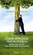 Das grüne Gewissen - Andreas Möller