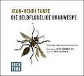 Die gelbflügelige Grabwespe - Jean-Henri Fabre