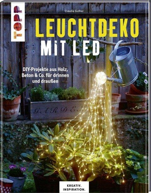 Leuchtdeko mit LED (KREATIV.INSPIRATION) - Claudia Guther