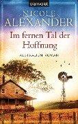 Im fernen Tal der Hoffnung - Nicole Alexander