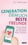 Generation ziemlich beste Freunde - Gerlinde Unverzagt