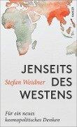 Jenseits des Westens - Stefan Weidner