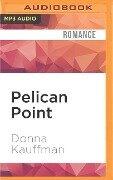 Pelican Point - Donna Kauffman