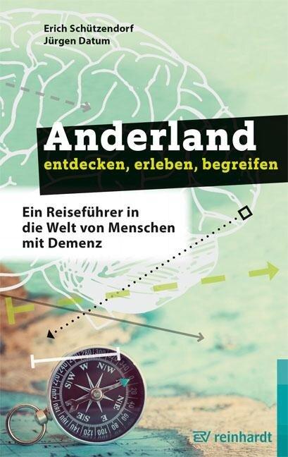 Anderland entdecken, erleben, begreifen - Erich Schützendorf, Jürgen Datum