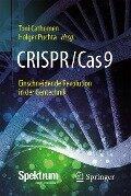 CRISPR/Cas9 - Einschneidende Revolution in der Gentechnik -