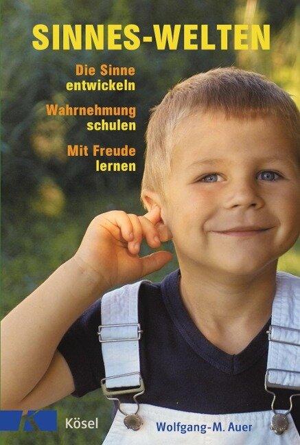 Sinnes-Welten - Wolfgang-M. Auer