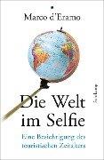Die Welt im Selfie - Marco D'Eramo