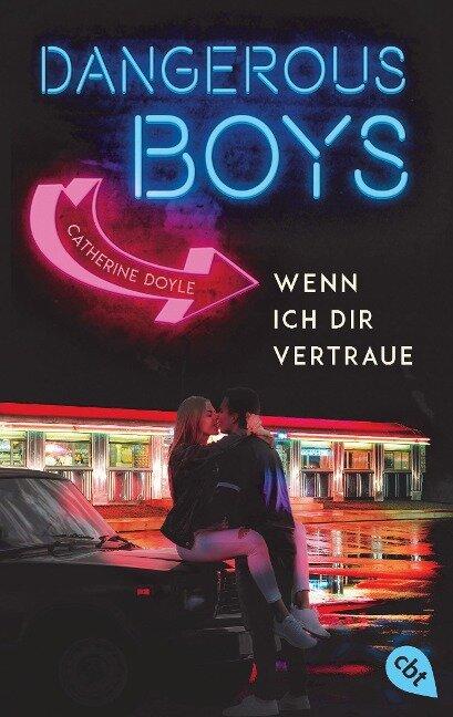 Dangerous Boys - Wenn ich dir vertraue - Catherine Doyle